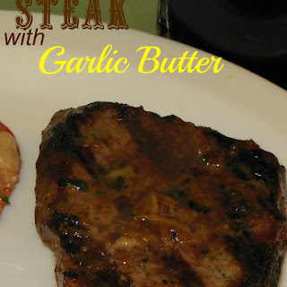 Grilled Steaks with Steakhouse Garlic Butter.