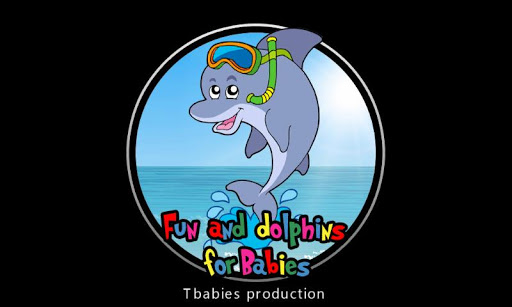 fun and dolphins for babies