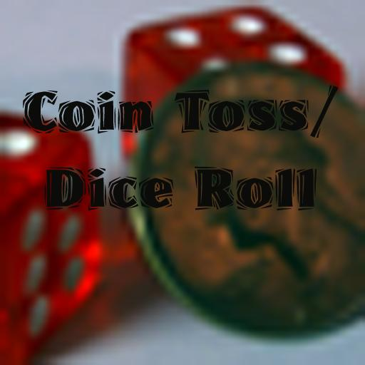 Coin Toss| Dice Roll
