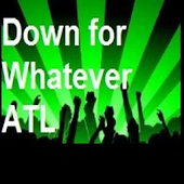 Down for WhateverATL