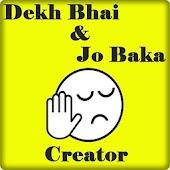 Dekh Bhai & Jo Baka Creator