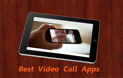 Best Video Call Apps Guide
