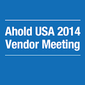 Ahold USA Vendor Meeting 2014