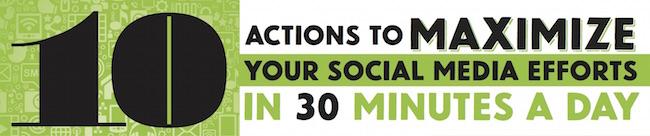 Maximize your social media efforts