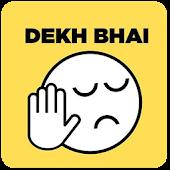 Dekh Bhai Funny Memes