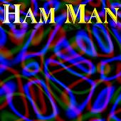 Ham Man