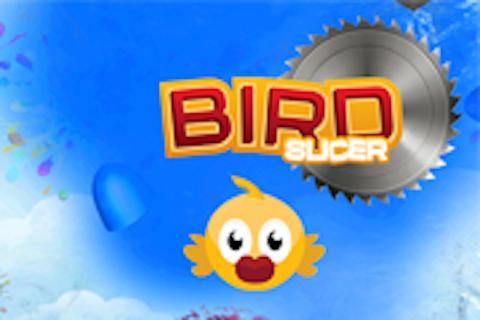 Bird Slicer