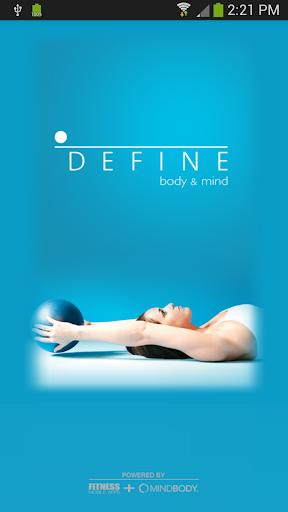 DEFINE Body Mind