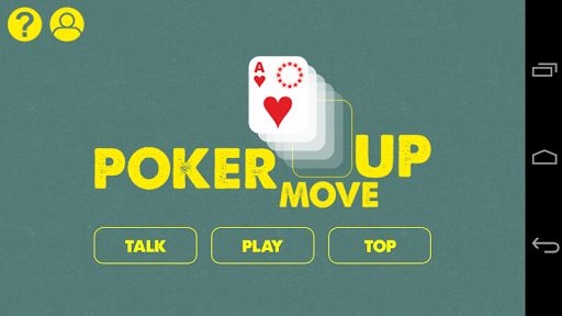 Poker move up
