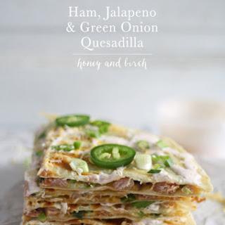 Ham Jalapeno Green Onion Quesadilla