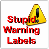 Stupid Warning Labels - Free