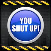 You Shut up
