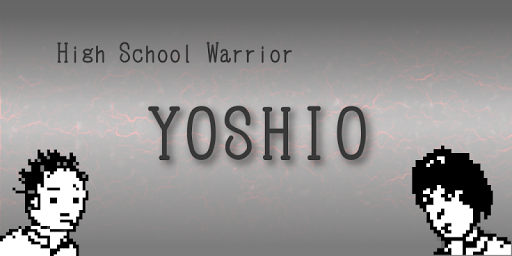 High School Warrior YOSHIO