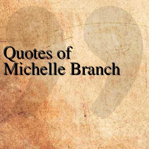 Quotes of Michelle Branch LOGO-APP點子