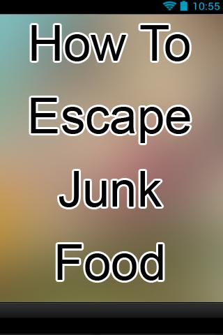 How To Escape Junk Food