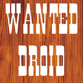 Wanted Droid