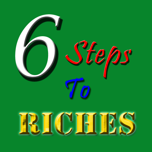 Six Steps To Riches