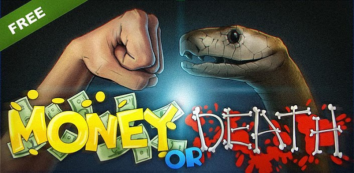 Money or Death - snake attack!