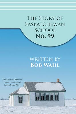 The Story of Saskatchewan School No. 99 cover