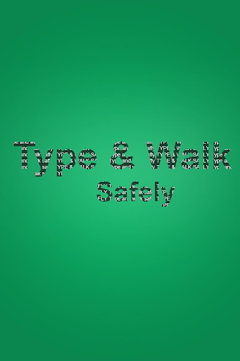Type Walk safely
