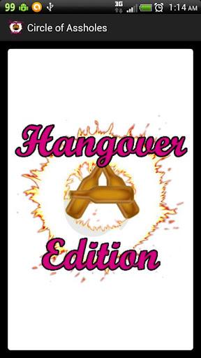 Circle of Assholes:Hangover Ed