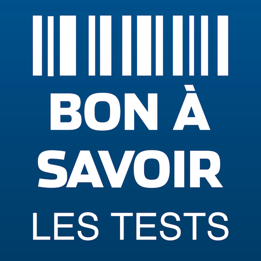 Les tests de Bon à Savoir