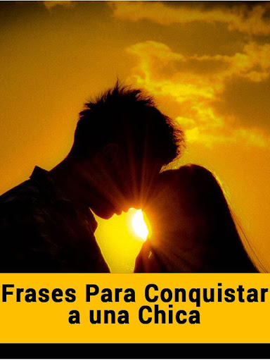 Frases Conquistar Una Chica