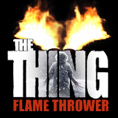 The Thing: Flame Thrower