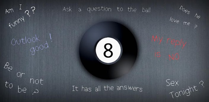 "Funny Pictures. We'd love to call it the ""Magic 8-Ball"" but lawyers from Tyco  Toys (the owners of the ""Magic. Just think up your question and press the ' Answer My Question' button to shake the ball and receive some timeless 8-Ball  Wisdom."