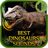 Best Dinosaurs Sounds