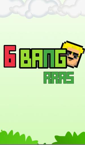 6 Bang