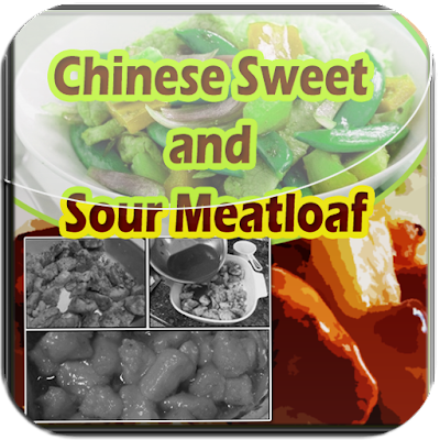 Chinese Sweet  Sour Meatloaf