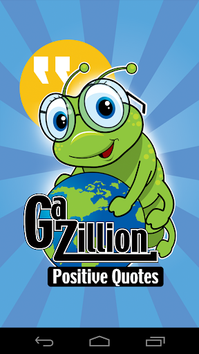 Gazillion Be Positive Quotes