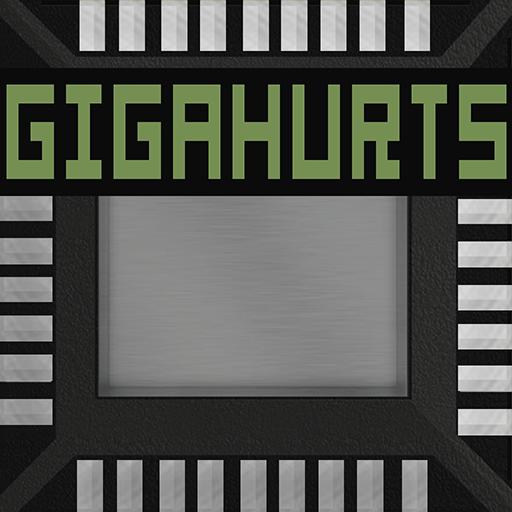 Gigahurts