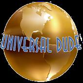 Universal Dude