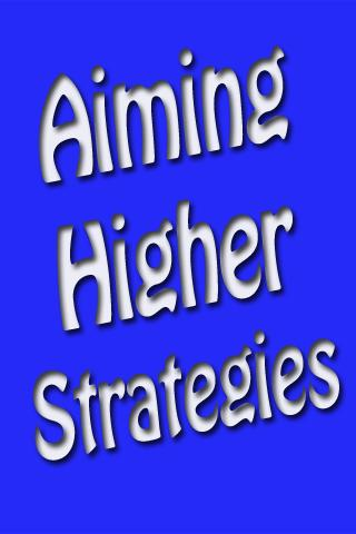 Aiming Higher Strategies Guide