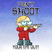 Christmas Don't Shoot Your Eye