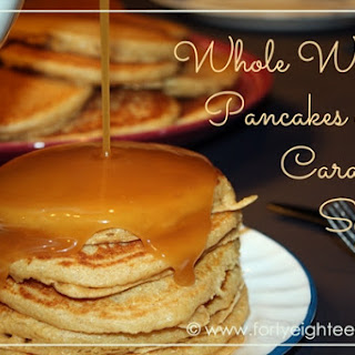 Whole Wheat Buttermilk Pancakes with Caramel Syrup.