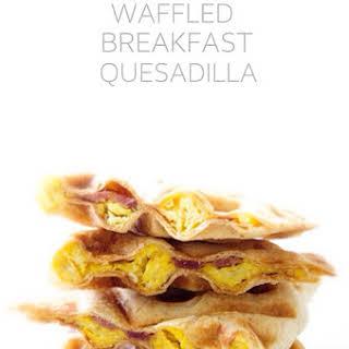 Waffled Breakfast Quesadilla.