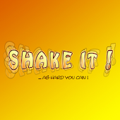 Shake It! ...as hard you can!