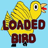 Loaded Bird