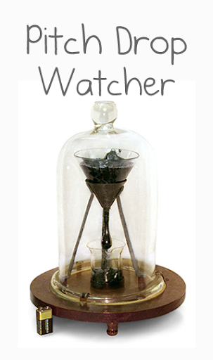 Pitch Drop Watcher