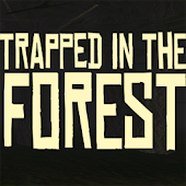 Trapped in the Forest