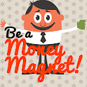Be a Money Magnet using L.O.A