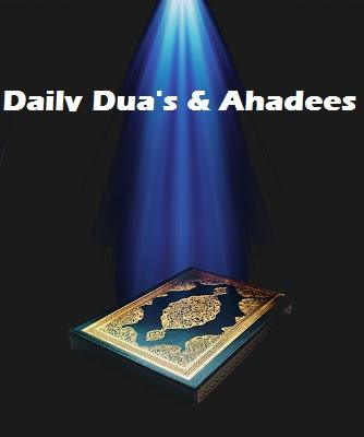 Daily Islamic Dua's Ahadees