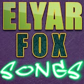 ELYAR FOX SONGS
