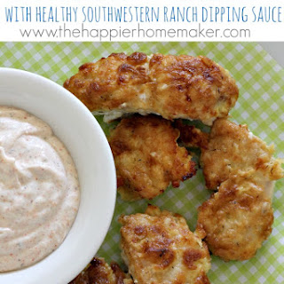 Homemade Chicken Tenders and Healthy Southwestern Ranch Dip.