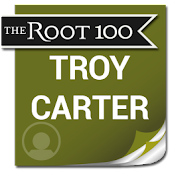 Troy Carter: The Root 100