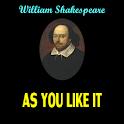 AS YOU LIKE IT -W. Shakespeare