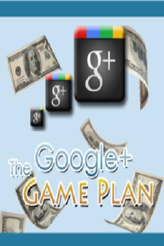 The Google+ Game Plan